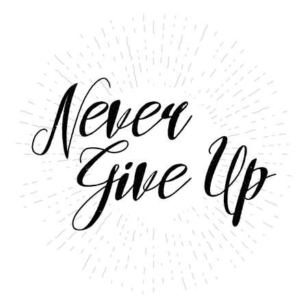 Never give up inspirational quote. Hand written motivational calligraphy, brush painted letters. Hand drawn inspiration quote. Vector typography. Never give up phrase on vintage background.