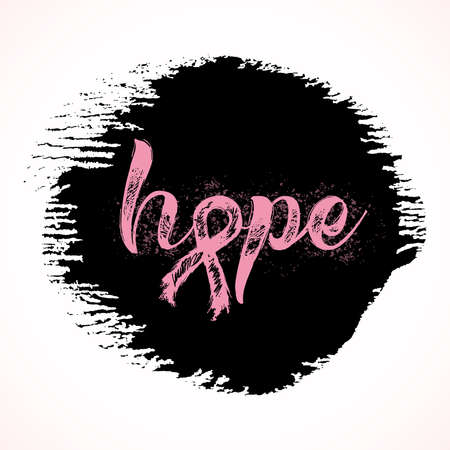 Hope. Inspirational word about breast cancer awareness. Modern calligraphy with hand drawn lettering and pink ribbon. Hand painted grunge textures background.