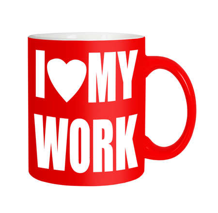 I love my work - mug, isolated over white