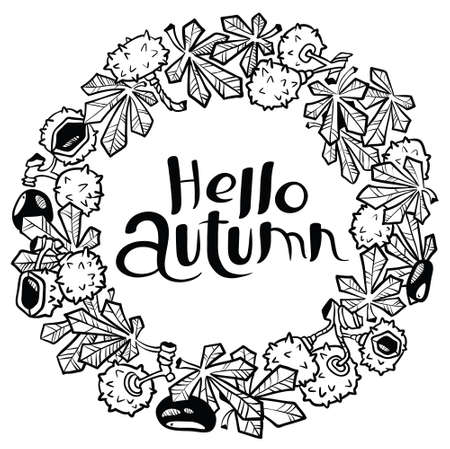 fall leaves on white: Hello autumn hand-drawn lettering composition. Fall season round wreath with chestnut and leaves. Cute doodle black and white floral design element for placard, greeting card, poster