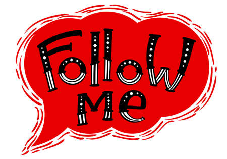 Follow me lettering composition. Vector illustration for social networks hand drawn letters in speech bubble silhouette. Vintage graphic design