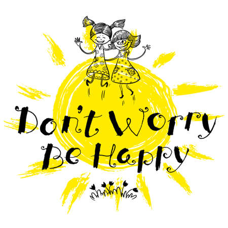 dont worry: Dont worry be happy hand drawn lettering motivation quote with flowers and grass, doodle smiling two  girl sunny grange  backdrop. Design element for t-shirt, backgrounds and greeting cards
