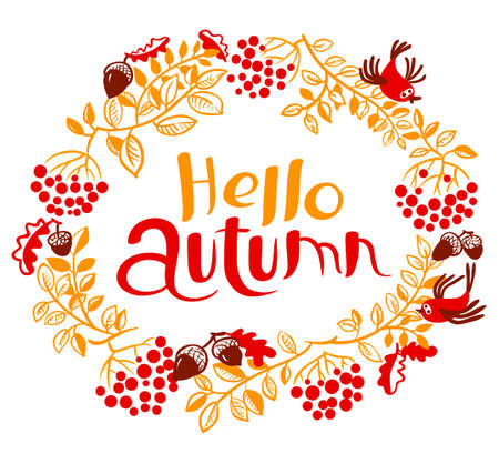 rowan: Hello autumn hand drawing lettering composition. Fall season wreath doode vector design with birds, acorns, colorful leaves, umbrella, rowan branches. Element for cards, posters and seasonal backgrounds