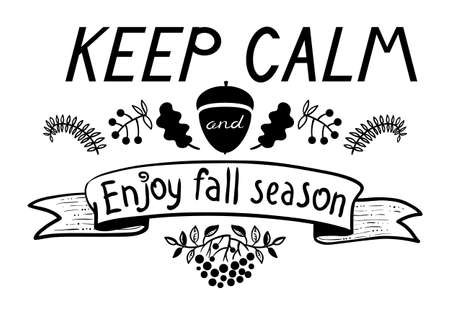 autumn season: Keep calm and enjoy autumn inspirational quote. Design element and lettering for fall season cards, backgrounds, t-shirts and posters Illustration