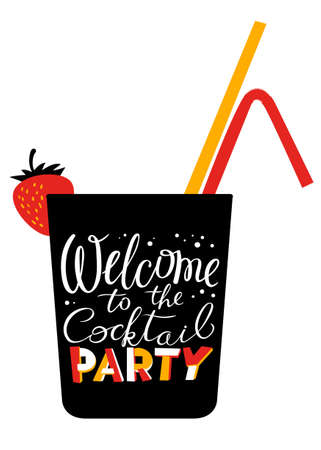 tomando alcohol: Welcome to the cocktail party lettering. Cocktail glass silhouette with tubes and strawberry decoration on white background. Isolated vector illustration Vectores
