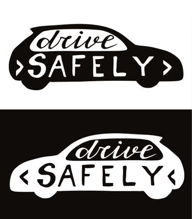 safely: Drive safely. Hand drawn unique lettering with script and car silhouette. Can use for poster, postcard or print. Illustration