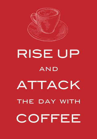 Card Motto Rise up and attack the day with coffee. Inspiring print slogan.