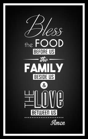 bless: Bless the food before us, the family beside us and the love between us. Amen. - Quote Typographical Background.