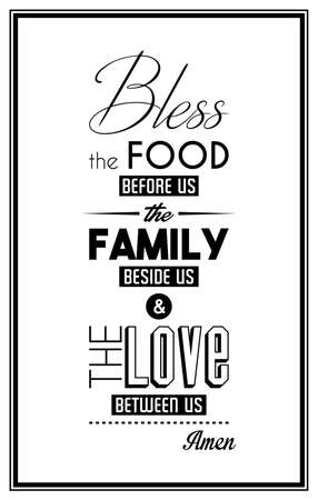 Bless the food before us, the family decide us and the love between us. Amen. - Quote Typographical Background.  Illustration