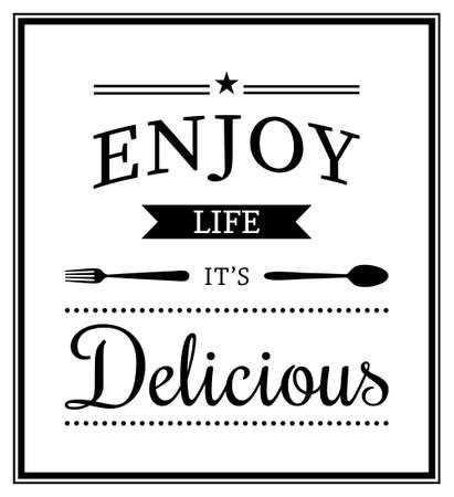 enjoy life: Enjoy life, it s delicious - Quote Typographical Background.