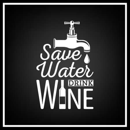 wine grape: Save water, drink wine - Quote Typographical Background.