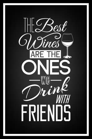 glass with red wine: The best wines are the ones we drink with friends - Quote Typographical Background.   Illustration