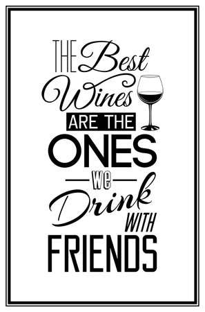 wine label design: The best wines are the ones we drink with friends - Quote Typographical Background.