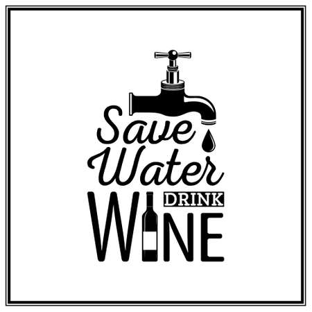 red kitchen: Save water, drink wine - Quote Typographical Background.  Illustration