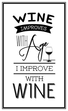 Wine improves with age, i improve with wine - Quote Typographical Background. Vector EPS8 illustration. 일러스트