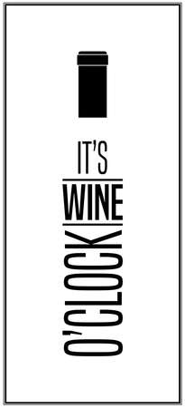 sentence: It s wine o clock - Typographical Background.