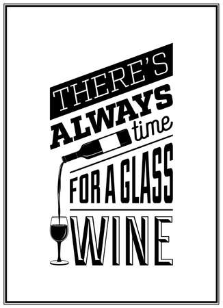 There s always time for a glass of wine - Quote Typographical Background.   Illustration
