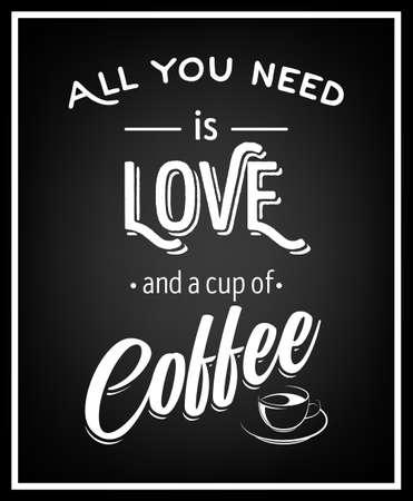 Alles wat je nodig hebt is liefde en een kopje koffie - Quote typografie Achtergrond. Vector EPS8 illustratie. Stock Illustratie