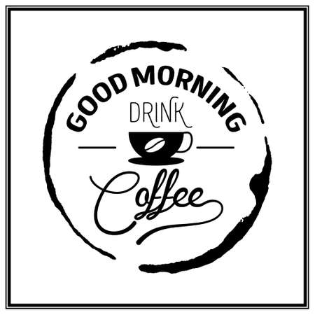 black coffee: Good morning. Drink coffee - Quote Typographical Background. Vector EPS8 illustration.