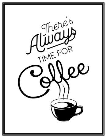 mug of coffee: There is always time for coffee - Quote Typographical Background. Vector EPS8 illustration. Illustration
