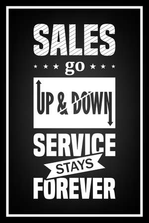 to go up: Sales go up and down, service stays forever - Quote Typographical Background. Vector   illustration. Illustration