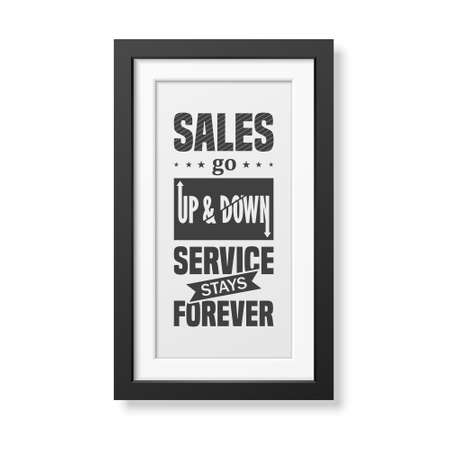 to go up: Sales go up and down, service stays forever - Quote typographical Background in the realistic square black frame isolated on white background . Vector   illustration.