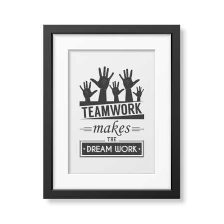 business people meeting: Teamwork makes the dream work - Quote typographical Background in the realistic square black frame isolated on white background . Vector   illustration.