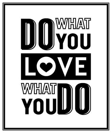 love: Do what you love, love what you do - Quote Typographical Background. Vector   illustration. Illustration