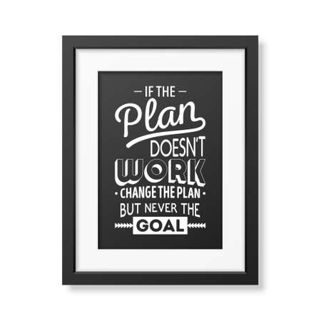 old business man: If the plan does not work, change the plan, but never the goal - Quote typographical Background in the realistic square black frame isolated on white background . Vector   illustration.