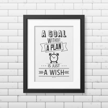 business people meeting: A goal without a plan is just a wish   - Quote typographical Background in realistic square black frame on the brick wall background. Vector   illustration. Illustration