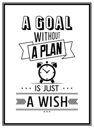 A goal without a plan is just a wish - Quote Typographical Background. Vector illustration.