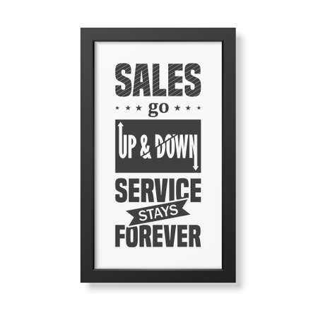 business people meeting: Sales go up and down, service stays forever - Quote typographical Background in the realistic square black frame isolated on white background. Vector   illustration. Illustration