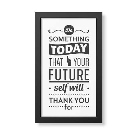 business people meeting: Do something today that your future self will thank you for - Quote typographical Background in the realistic square black frame isolated on white background . Vector   illustration.