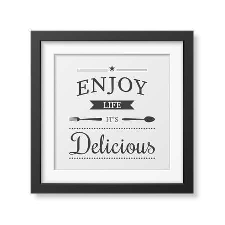 sticker design: Enjoy life it is delicious - Quote typographical Background in realistic square black frame on white background.