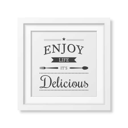 enjoy life: Enjoy life it is delicious - Quote typographical Background in realistic square white frame on white background. Illustration
