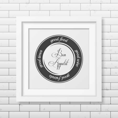 good times: Good food, good wine, good friends, good times. Quote typographical Background in realistic square white frame on the brick wall background. Illustration