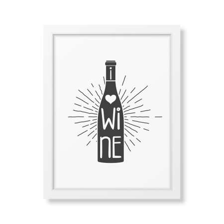message bottle: I love wine - Quote typographical Background in realistic square white frame on white background. Vector EPS10 illustration.
