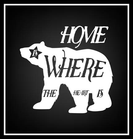 where: Hone is where the heart is - Quote typographical Background.