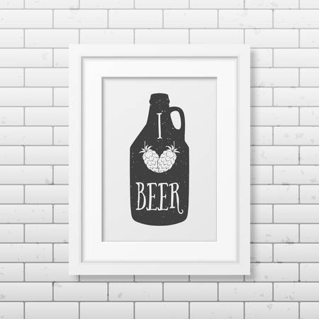 grunge bottle: I love beer  - Quote typographical Background in realistic square black frame on the brick wall background.  Illustration