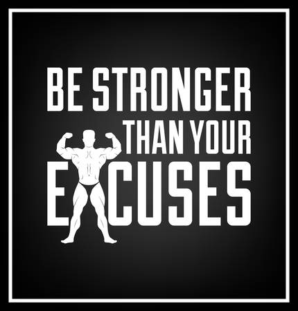 stronger: Be stronger than your excuses - Quote typographical Background. Vector EPS8 illustration.
