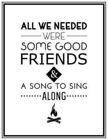 needed: All we needed were some good friends & a song to sing along - Quote Typographical Background.