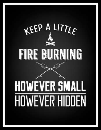 however: Keep a little fire burning however small however hidden - Quote Typographical Background.