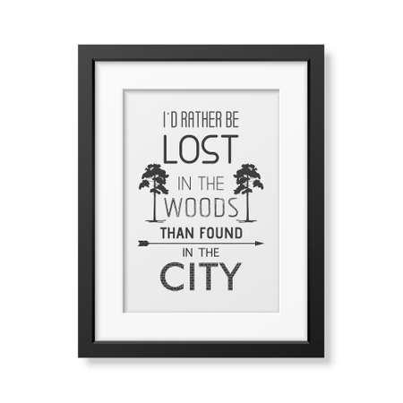 oracion: Yo en vez d estar perdido en el bosque que se ha encontrado en la ciudad - Cita Fondo tipográfico en el marco cuadrado negro realista aislado en el fondo blanco.