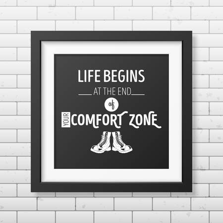 family hiking: Life begins at the end of your comfort zone - Quote typographical Background in the realistic square black frame on the brick wall background.