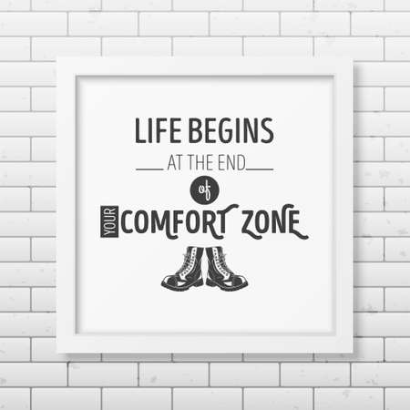 family hiking: Life begins at the end of your comfort zone - Quote typographical Background in the realistic square white frame on the brick wall background.