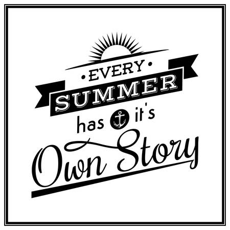 Every summer has it is qwn story - Quote Typographical Background.