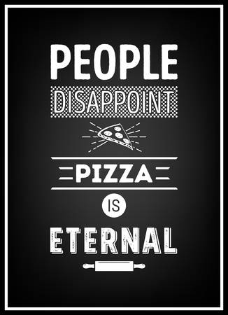 disappoint: People disappoint pizza is eternal - Quote Typographical Background. Vector EPS8 illustration.
