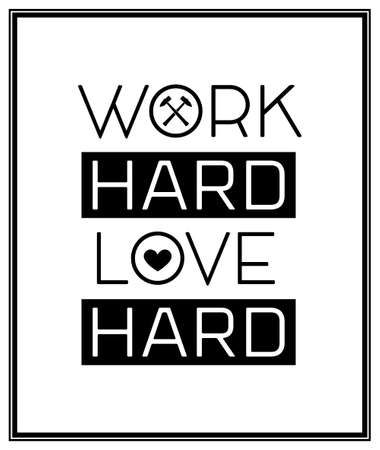 hard love: Work hard love hard - Quote Typographical Background.
