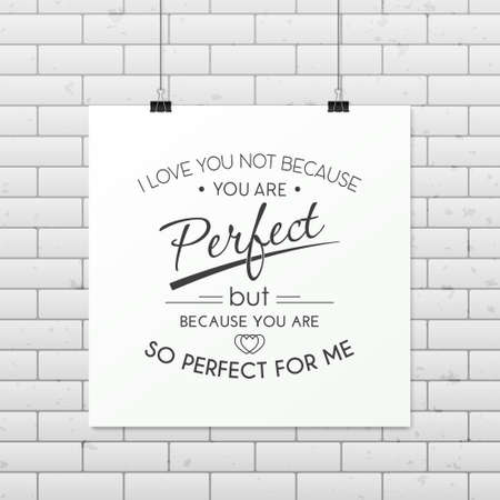 but: I love you not because you are perfect but because you are so perfect for me Illustration