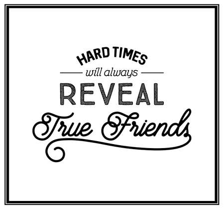 reveal: Hard times will always reveal true friends - Quote Typographical Background.